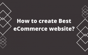 How to create Best an eCommerce website?