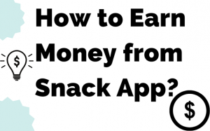 How to Earn Money from Snack Video App?